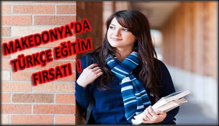 Makedonya'da T�rk�e E�itim F�rsat�!